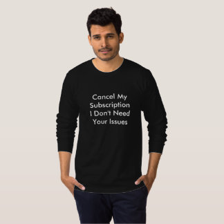 Men Issues Cancel - Long Sleeve T-Shirt