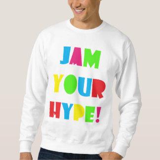 Men Jam Your Hype Sweatshirt