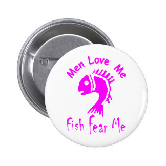 MEN LOVE ME - FISH FEAR ME 6 CM ROUND BADGE