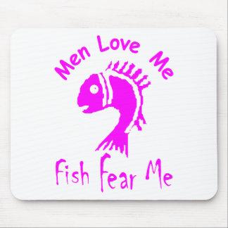 MEN LOVE ME - FISH FEAR ME MOUSE PAD