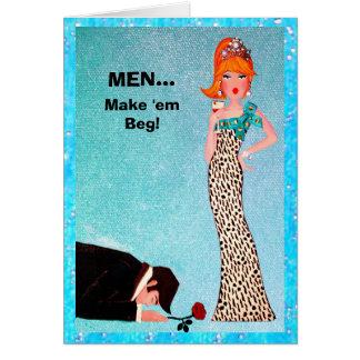 MEN...Make 'em Beg! Cards