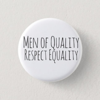 men of quality respect womens equality 3 cm round badge