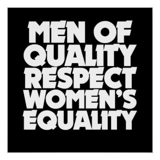 Men of quality respect women's equality poster