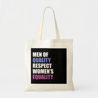 """""""Men Of Quality Respect Women's Equality"""" Tote Bag"""