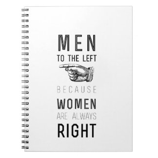 Men to the left because women are always right notebooks
