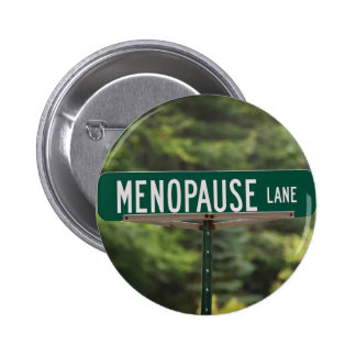 Menopause Lane Sign for a Good Laugh 6 Cm Round Badge