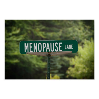 Menopause Lane Sign for a Good Laugh Poster