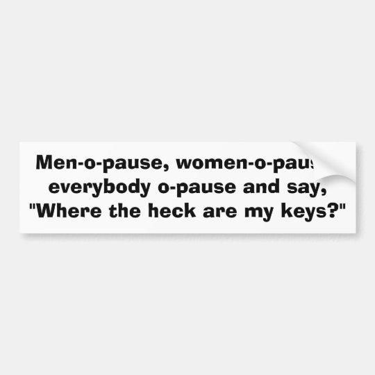 Menopause, menopause humour, women's humour, bumper sticker