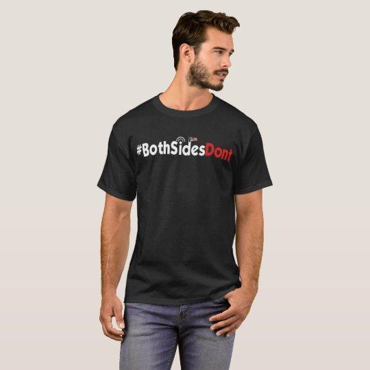 Men's Basic Dark T-Shirt - #BothSidesDont