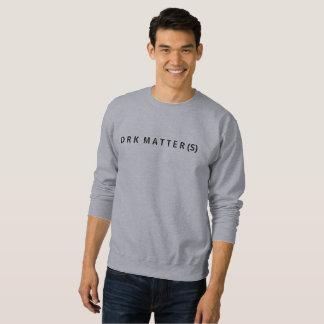 Mens DRK MATTER(S) Sweatshirt