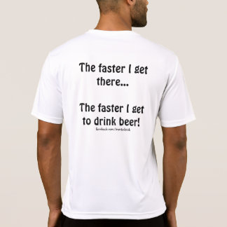 "Men's ""Faster I get to Drink"" running shirt"