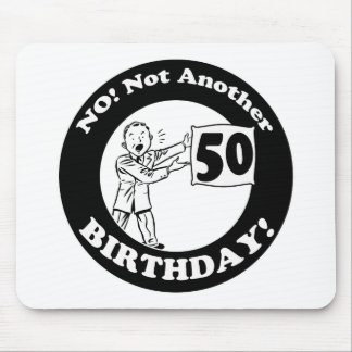 Mens No Not 50th Birthday Gifts Mousepads