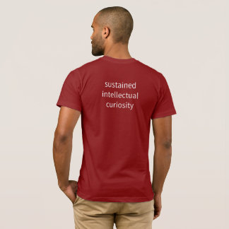 "Men's - ""sustained intellectual curiosity"" T-Shirt"