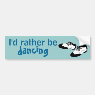 Mens Swing Dance Shoes Id Rather Be Dancing Spats Car Bumper Sticker