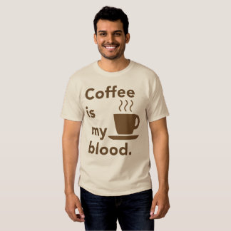 Mens T-shirt, 'Coffee is my blood.' T Shirts