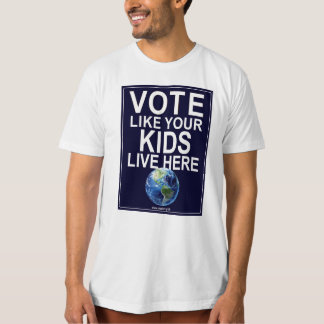 Men's T-Shirt- Vote Like Your Kids Live Here T-Shirt