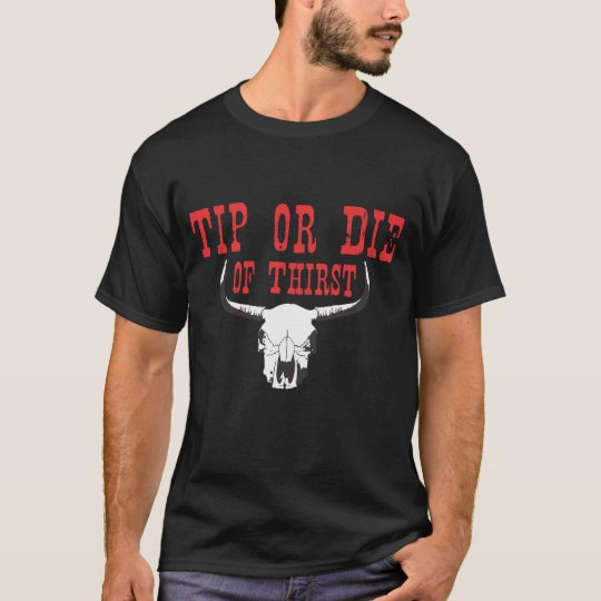 MEN'S TIP OR DIE OF THIRST T-Shirt