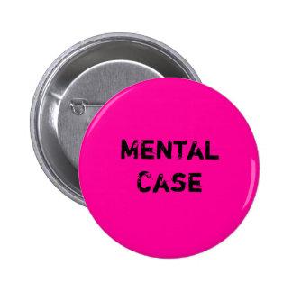 Mental Case 6 Cm Round Badge