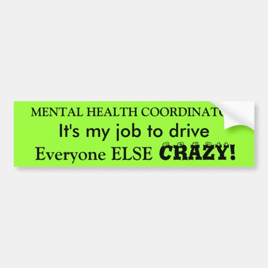 Mental Health Coordinator Bumper Sticker