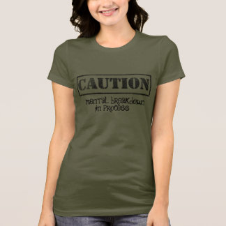 Mental health humor tee Shirt