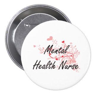 Mental Health Nurse Artistic Job Design with Heart 7.5 Cm Round Badge