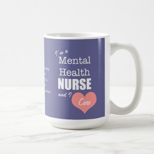 Mental Health Nursing-I Care+Pink Heart Coffee Mug