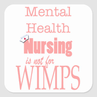 Mental Health Nursing-Not for Wimps/Pink Square Stickers