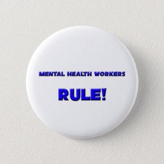 Mental Health Workers Rule! 6 Cm Round Badge