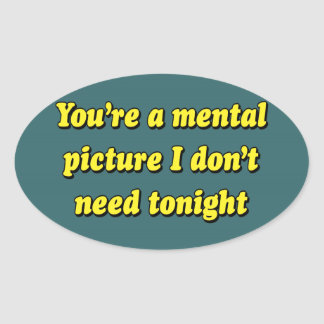 MENTAL PICTURE OVAL STICKER