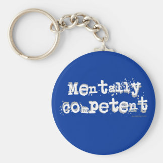 Mentally Competent... Basic Round Button Key Ring