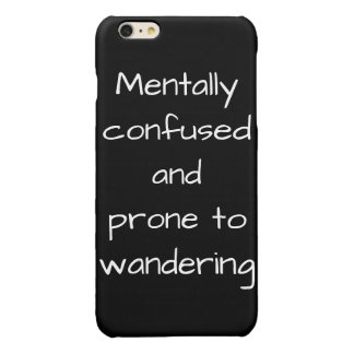 Mentally Confused Funny iPhone 6 Plus Case