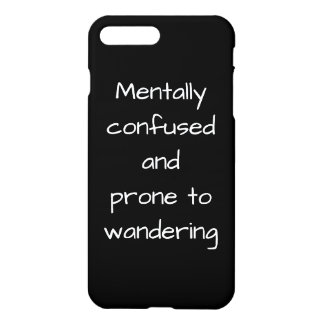 Mentally Confused Funny iPhone 7 Plus Case