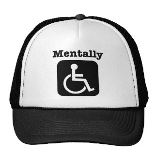 Mentally disabled. cap