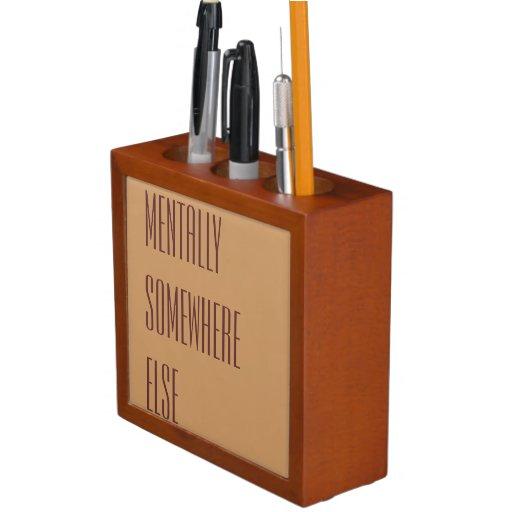 Mentally somewhere else desk organizer