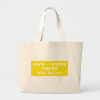 Mentally Strong Parents Don't Do That Jumbo Tote