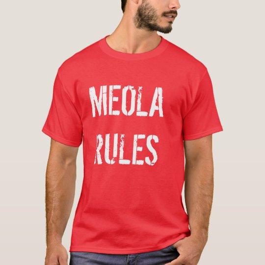 Meola Rules T-Shirt