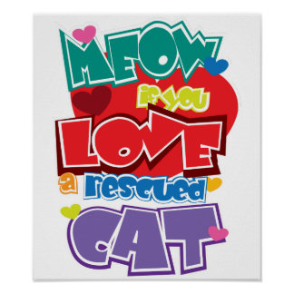 Meow If You Love A Rescued Cat Print