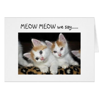 MEOW MEOW 50 LOOKS FANTASTIC ON YOU GREETING CARDS