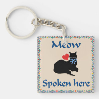 """Meow Spoken Here"" Keychain"