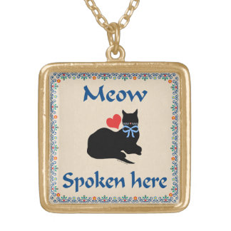 """Meow Spoken Here"" Necklace"