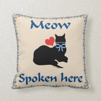Meow Spoken Here Throw Pillow Cushions