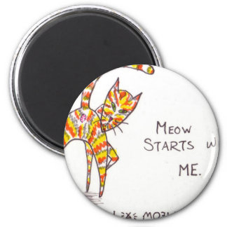 Meow Starts with ME 6 Cm Round Magnet