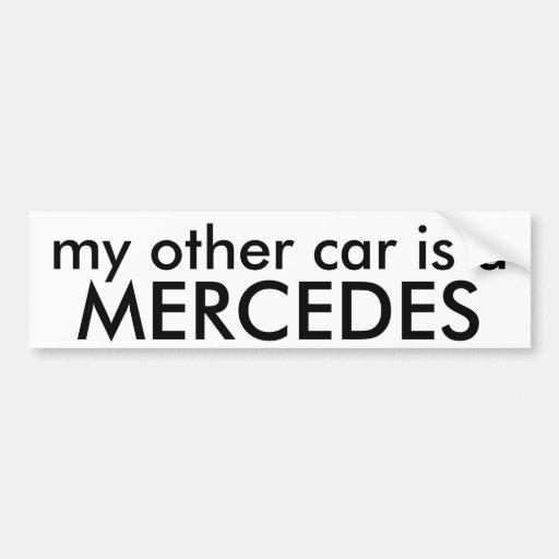 MERCEDES, my other car is a Bumper Sticker
