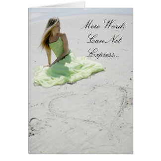 Mere Words Can Not Express Greeting Card