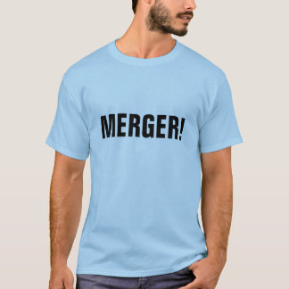 MERGER! T-SHIRT