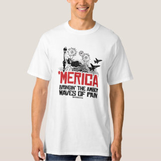 'Merica - Bringin' the amber waves of pain T-Shirt