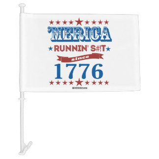 'Merica - Running S--t Since 1776 Car Flag