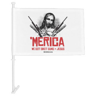 'Merica - We Got Guns and Jesus Car Flag