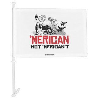 Merican Not Merican't Car Flag