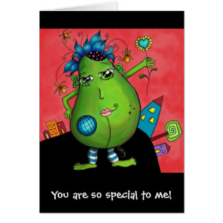 Meridian Avocado, You are so special to me! Greeting Card